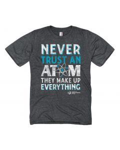 Adult Never Trust An Atom T-Shirt